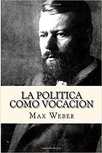 La política como vocación, por Max Weber