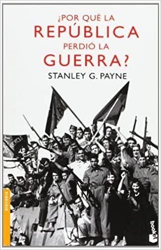 Por que la Republica perdió la guerra, Stanlye G. Payne