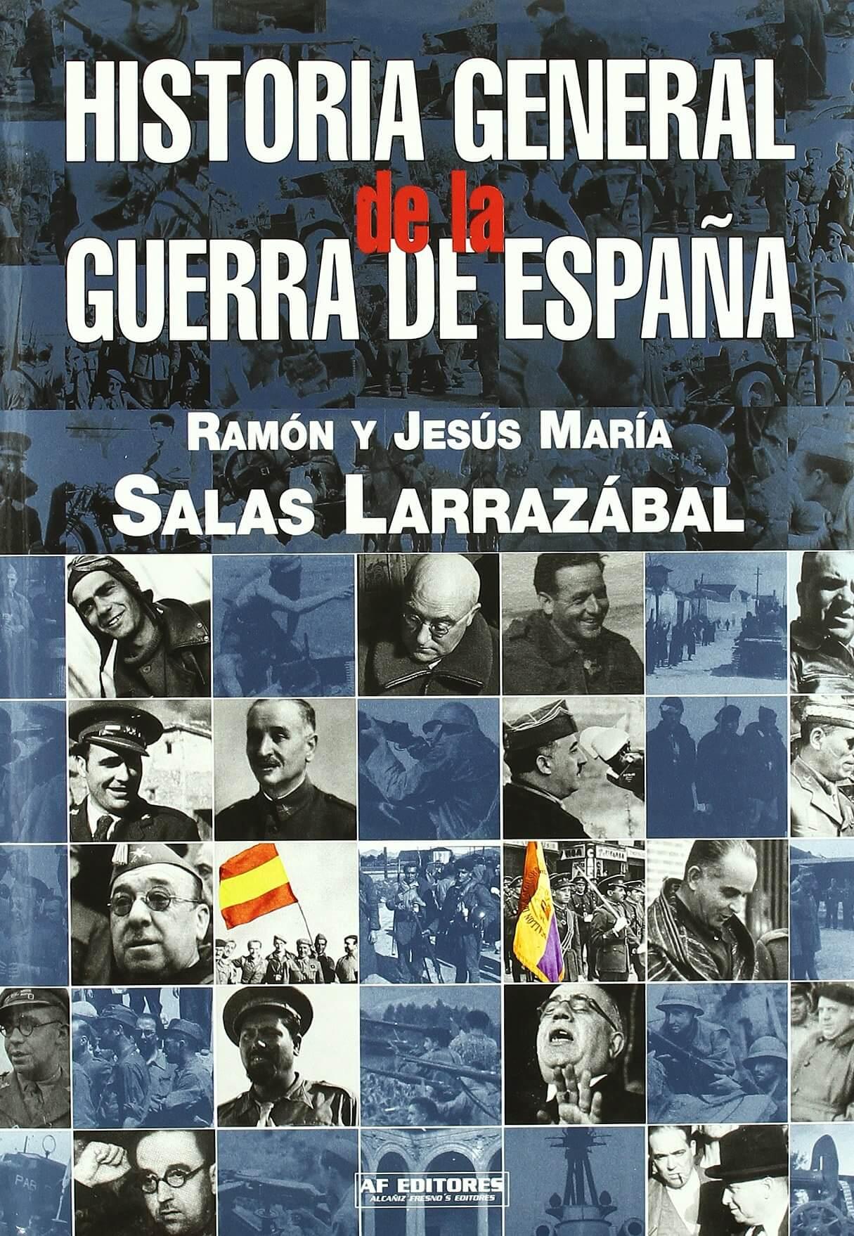 Historia General de la Guerra de España, por Salas Larrazábal