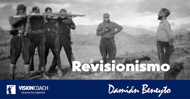 Revisionismo, por Damián Beneyto