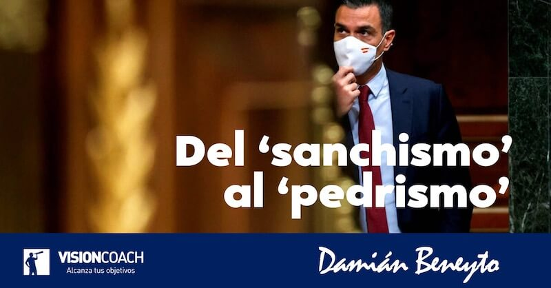 Del Sanchismo al Pedrismo, por Damián Beneyto