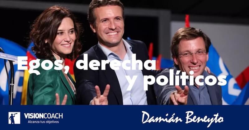 Egos, derecha y políticos, por Damián Beneyto
